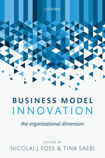 Book cover for Business Model Innovation - The organizational dimension.